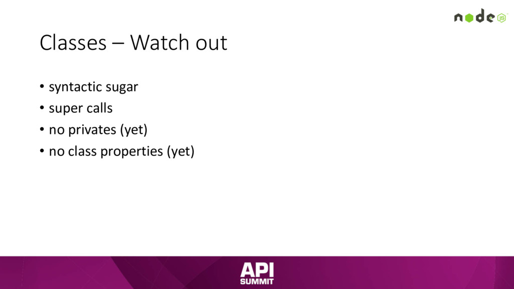 Classes – Watch out • syntactic sugar • super c...