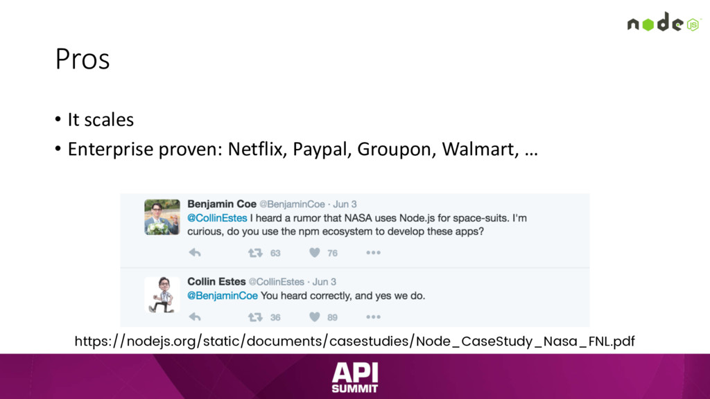 Pros • It scales • Enterprise proven: Netflix, ...