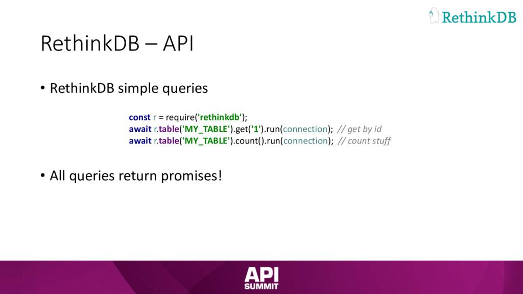 RethinkDB – API • RethinkDB simple queries • Al...