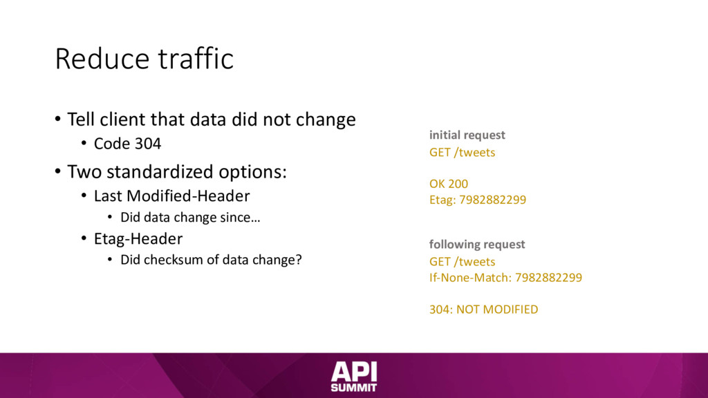 Reduce traffic • Tell client that data did not ...