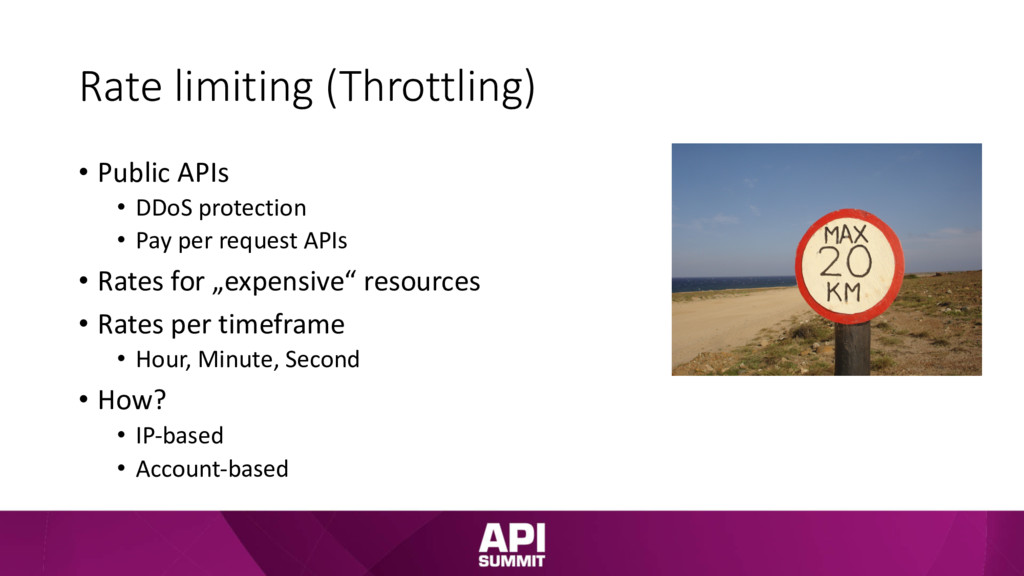 Rate limiting (Throttling) • Public APIs • DDoS...