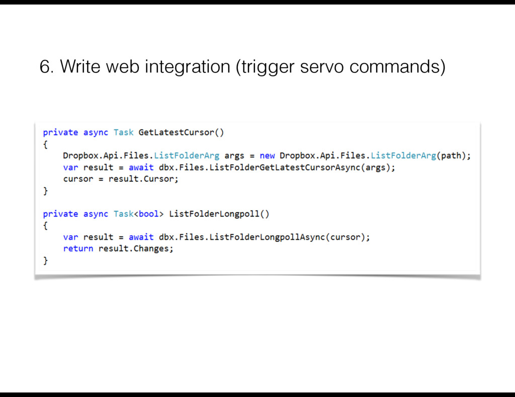 6. Write web integration (trigger servo command...