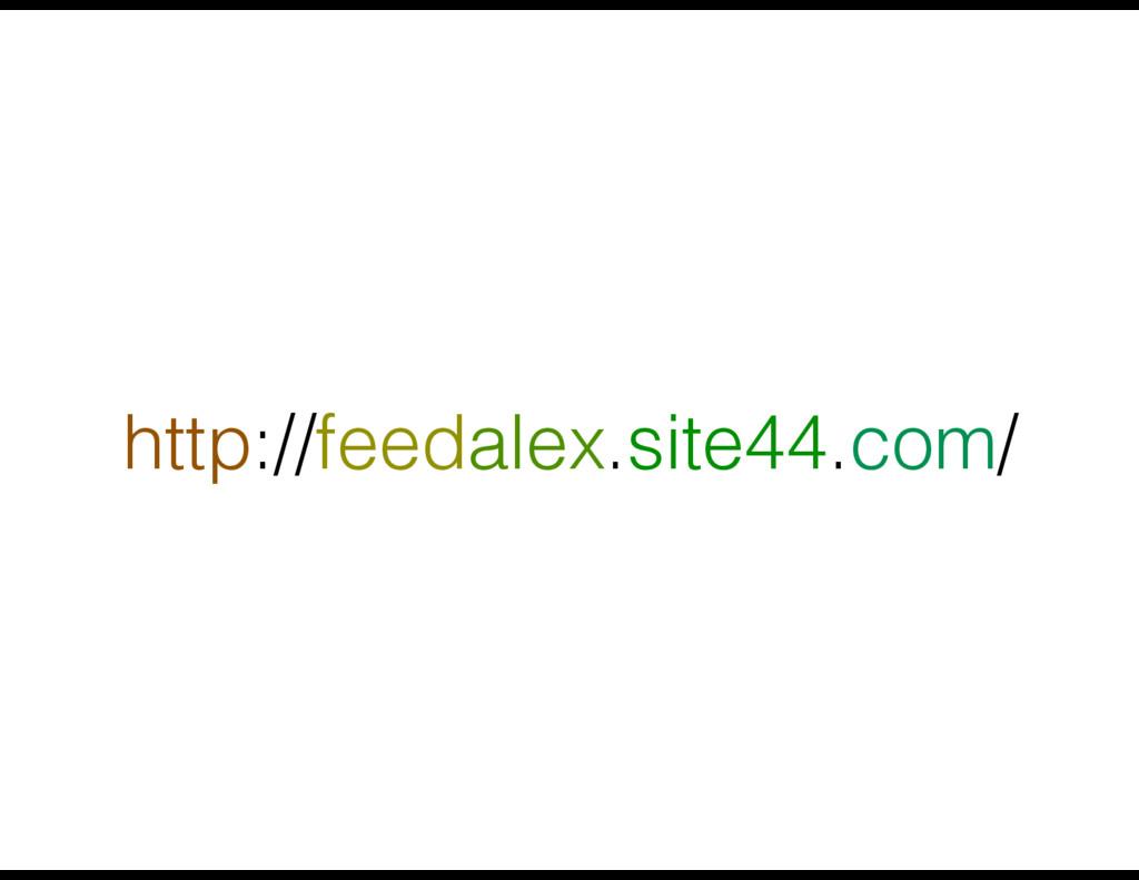 http://feedalex.site44.com/