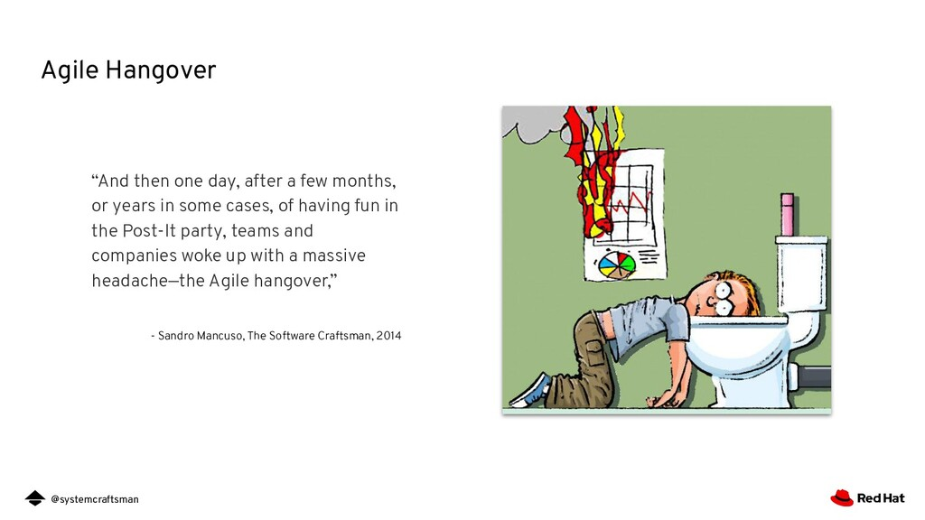 """@systemcraftsman Agile Hangover """"And then one d..."""