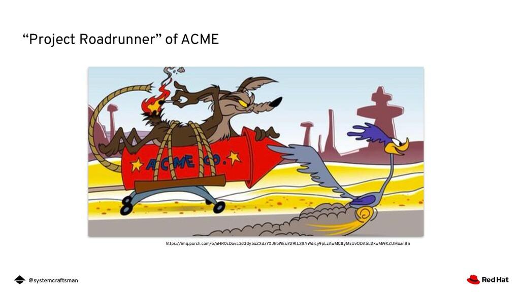 "@systemcraftsman ""Project Roadrunner"" of ACME h..."
