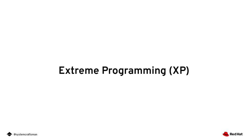 @systemcraftsman Extreme Programming (XP)