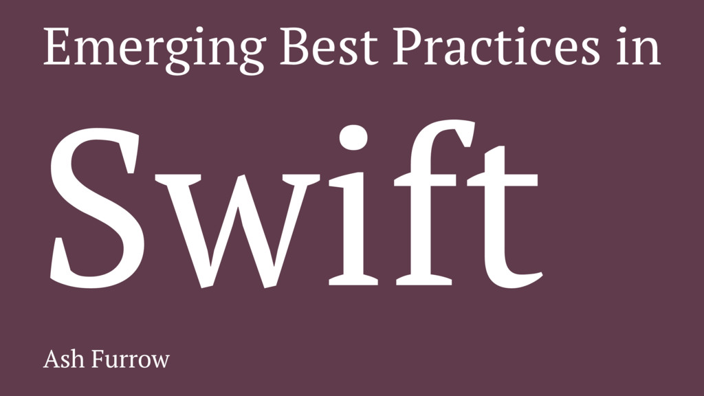 Emerging Best Practices in Swift Ash Furrow
