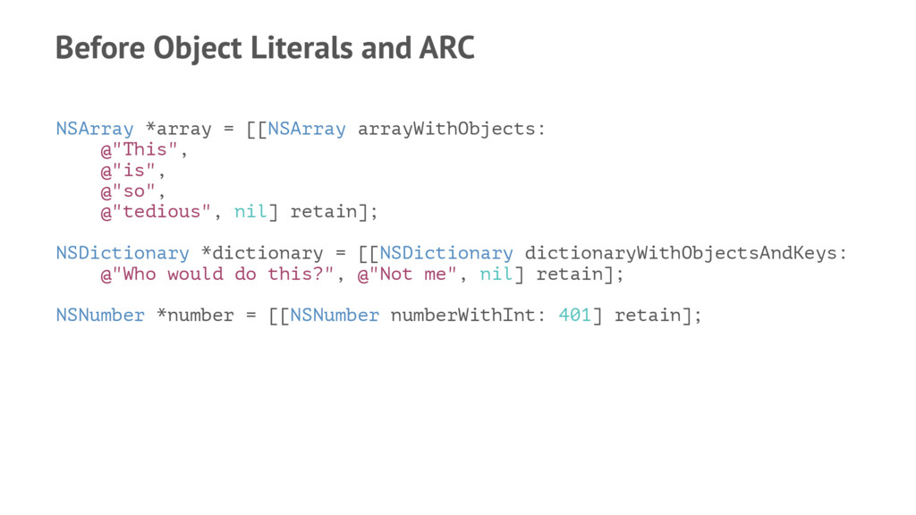 Before Object Literals and ARC NSArray *array =...