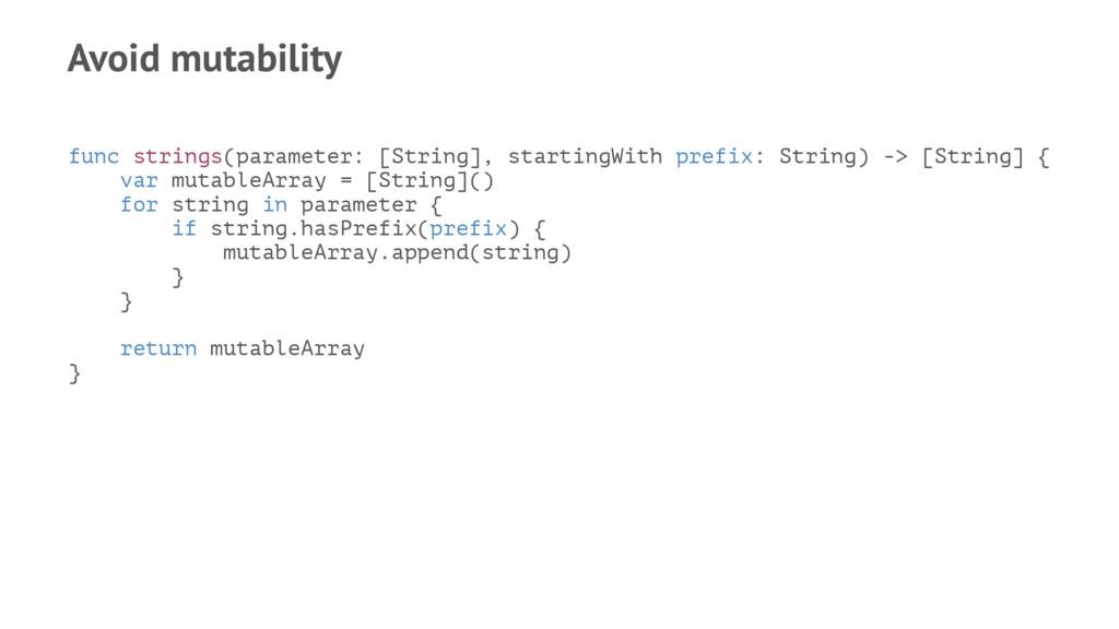 Avoid mutability func strings(parameter: [Strin...
