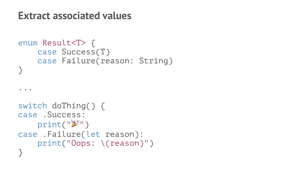 Extract associated values enum Result<T> { case...