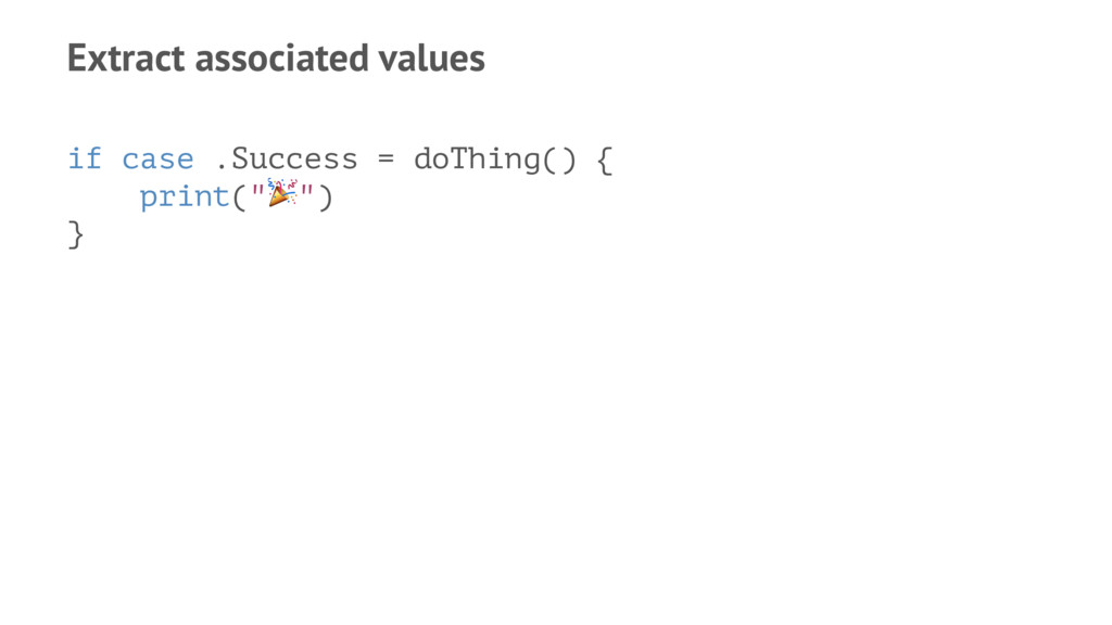 Extract associated values if case .Success = do...