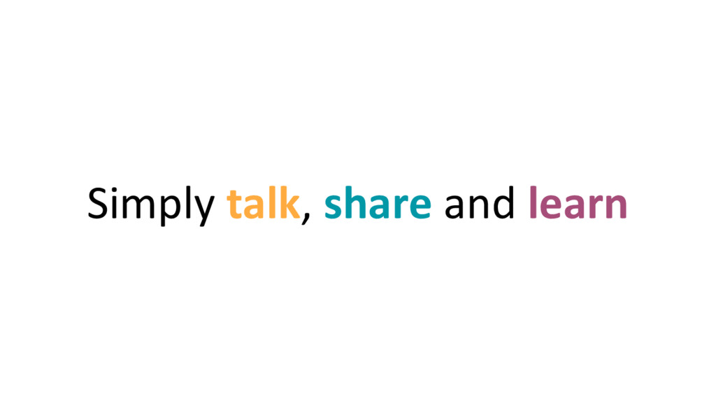 Simply talk, share and learn