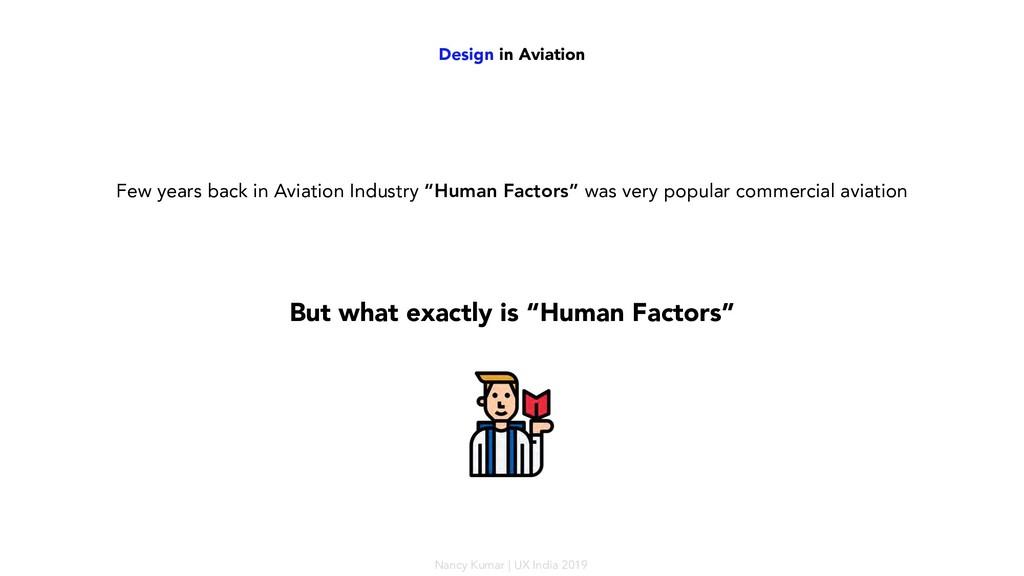 Design in Aviation Few years back in Aviation I...