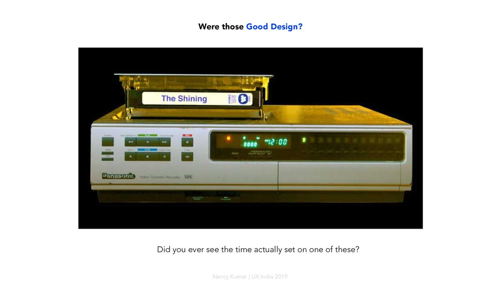 Were those Good Design? Did you ever see the ti...