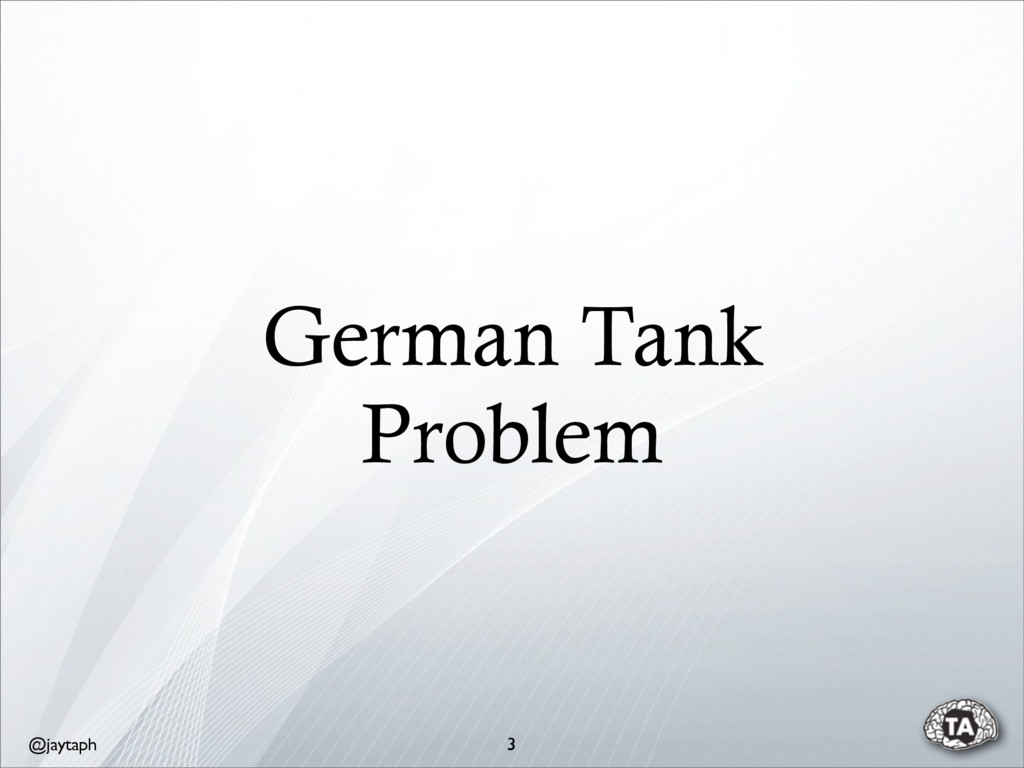@jaytaph German Tank Problem 3