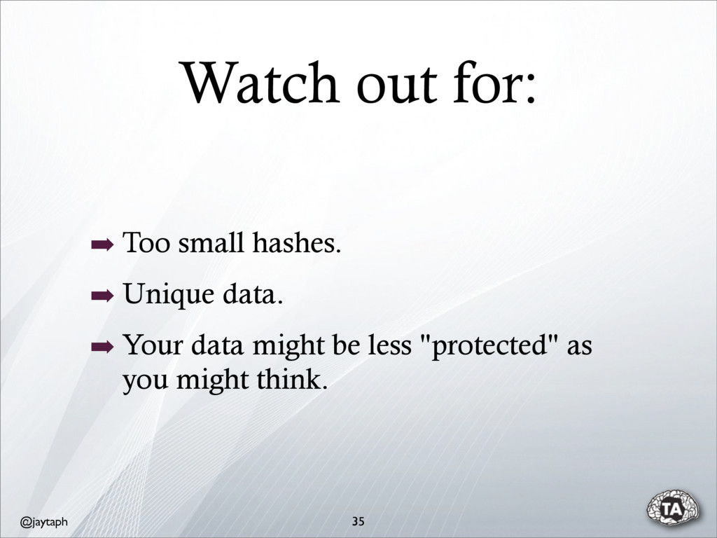 @jaytaph Watch out for: 35 ➡ Too small hashes. ...