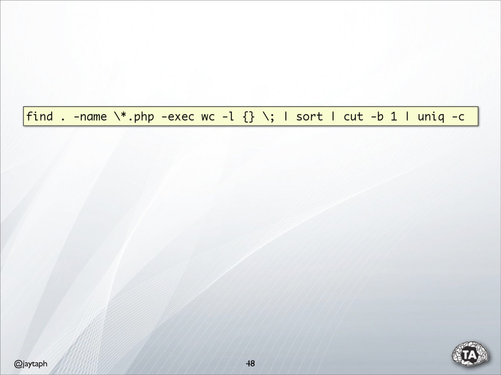 @jaytaph find . -name \*.php -exec wc -l {} \; ...