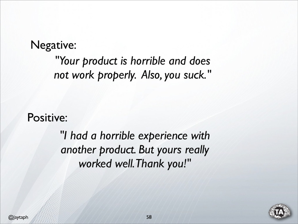 """@jaytaph 58 """"Your product is horrible and does ..."""