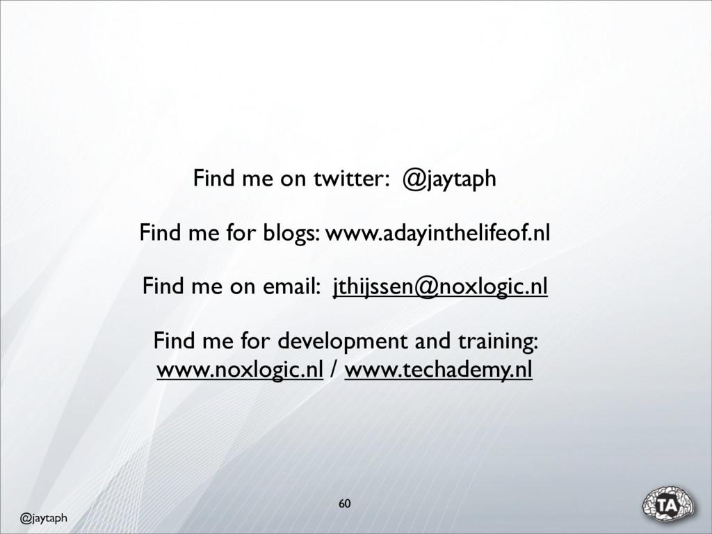 @jaytaph 60 Find me on twitter: @jaytaph Find m...