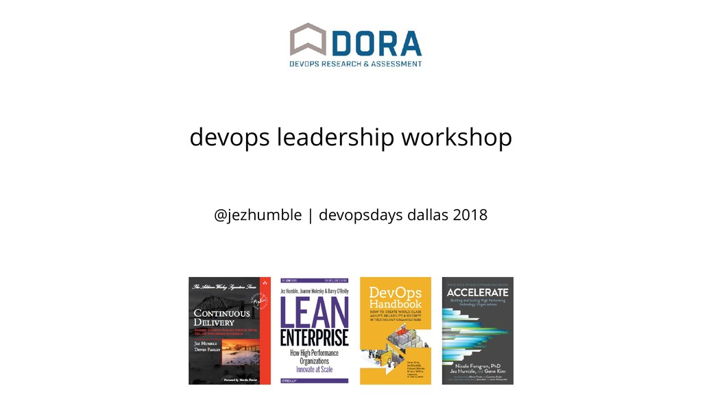 @jezhumble | devopsdays dallas 2018 devops lead...