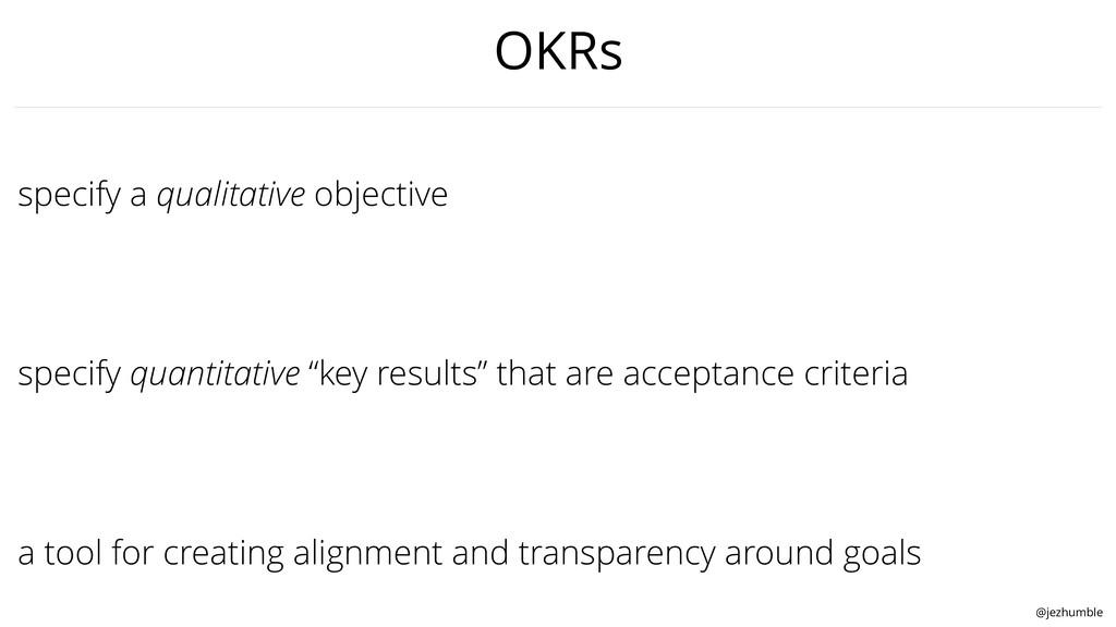 @jezhumble specify a qualitative objective spec...