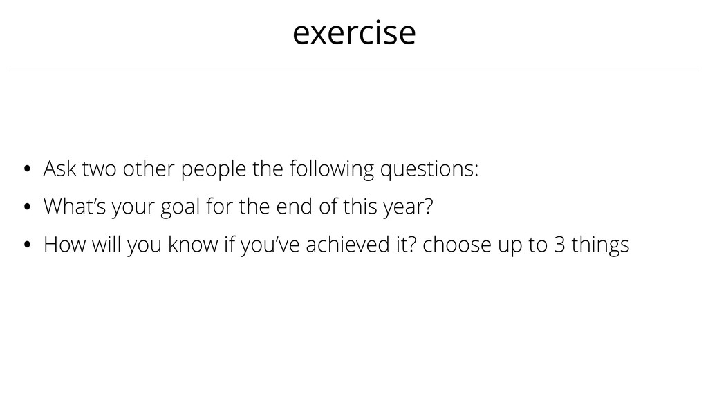 exercise • Ask two other people the following q...