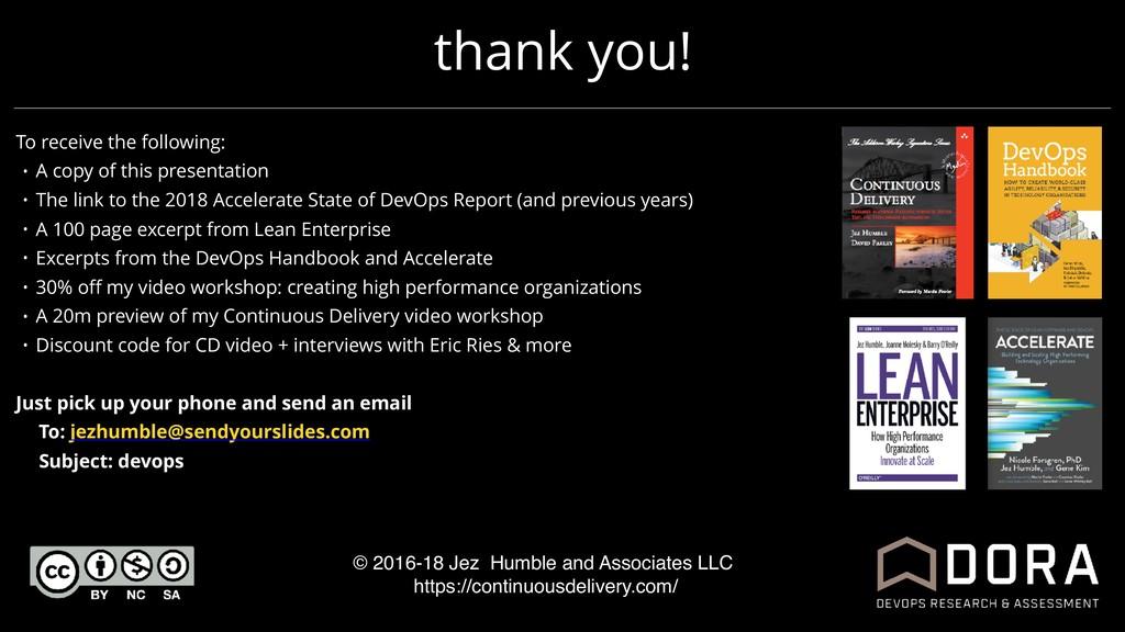 thank you! © 2016-18 Jez Humble and Associates ...