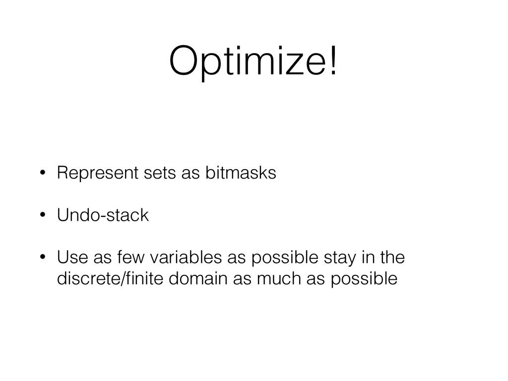Optimize! • Represent sets as bitmasks • Undo-s...