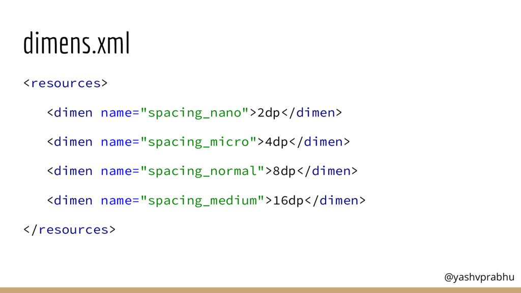 "dimens.xml <resources> <dimen name=""spacing_nan..."