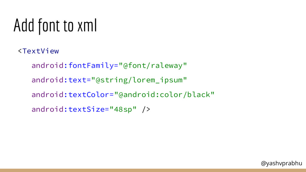 "Add font to xml <TextView android:fontFamily=""@..."