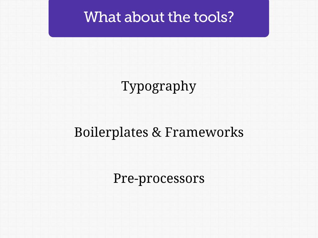 Typography Boilerplates & Frameworks Pre-proces...