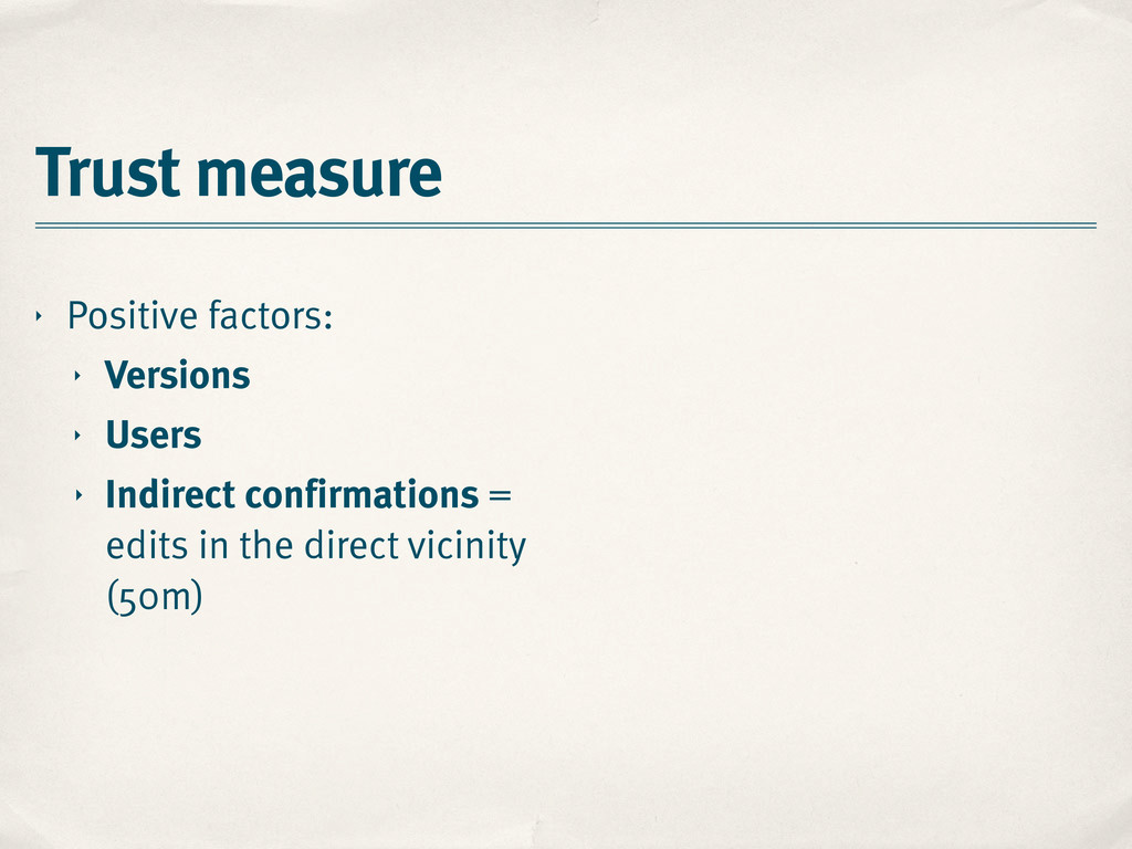 Trust measure ‣ Positive factors: ‣ Versions ‣ ...