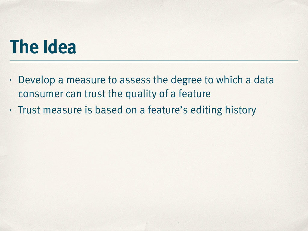 The Idea ‣ Develop a measure to assess the degr...