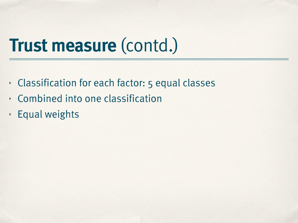Trust measure (contd.) ‣ Classification for eac...