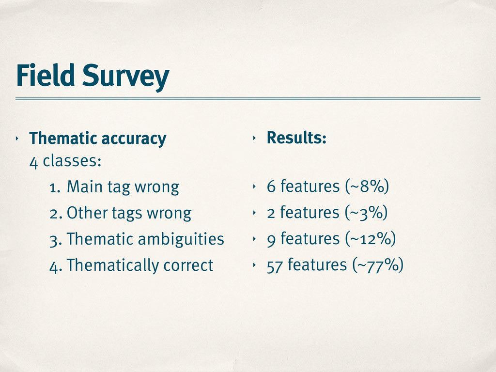 Field Survey ‣ Thematic accuracy 4 classes: 1. ...