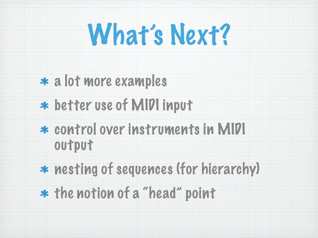 What's Next? a lot more examples better use of ...