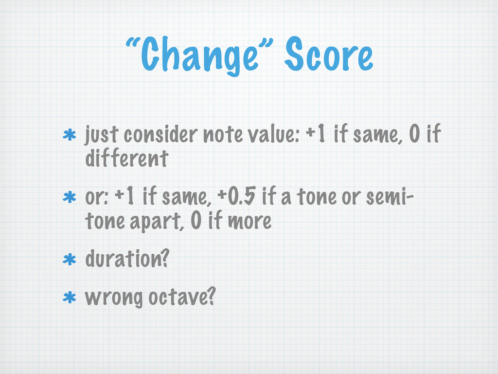 """""""Change"""" Score just consider note value: +1 if ..."""