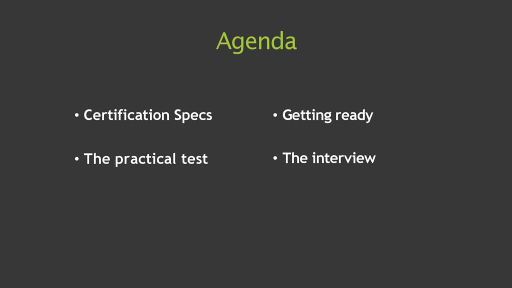 Agenda • Certification Specs • The practical te...