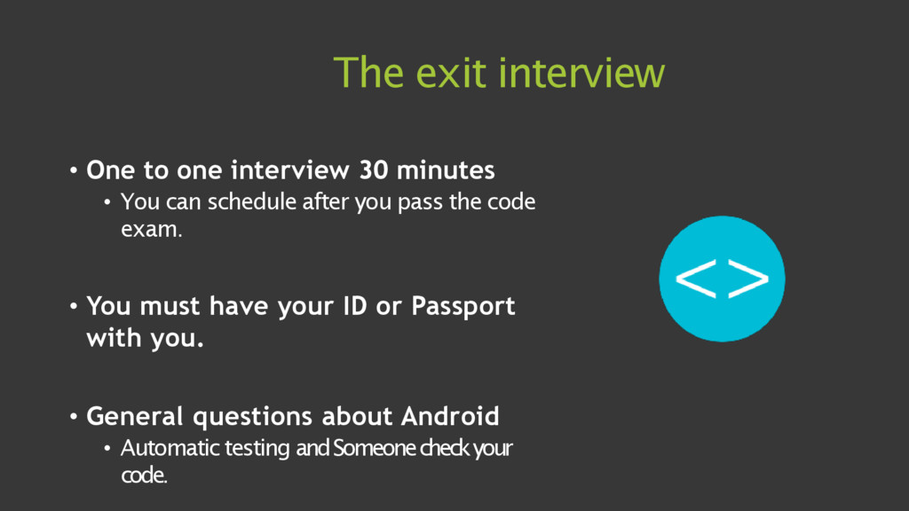 The exit interview • One to one interview 30 mi...