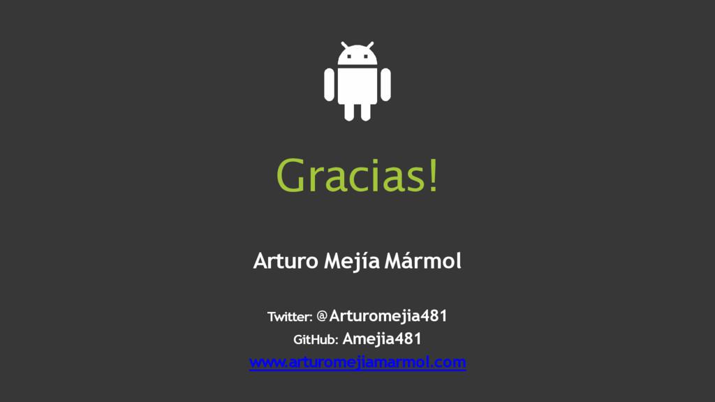 Gracias! Arturo Mejía Mármol Twitter: @Arturome...