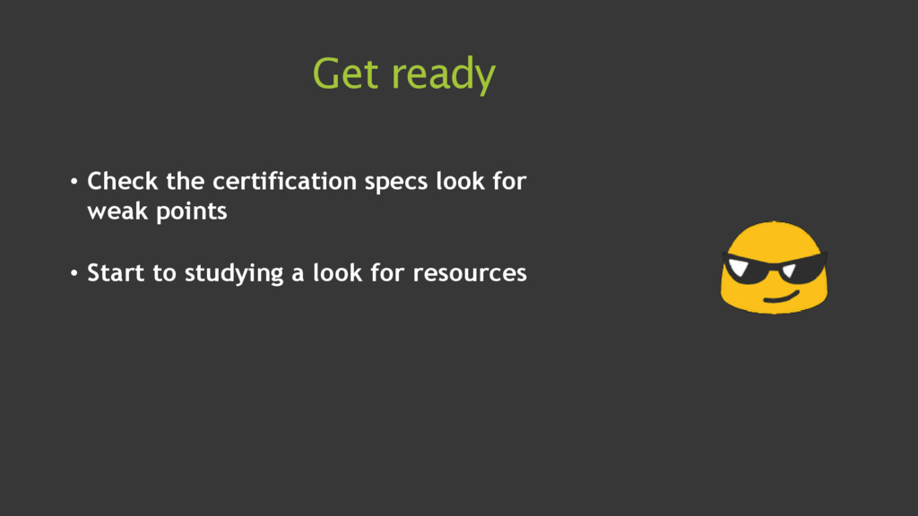 Get ready • Check the certification specs look ...