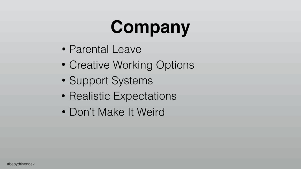 • Parental Leave • Creative Working Options • S...