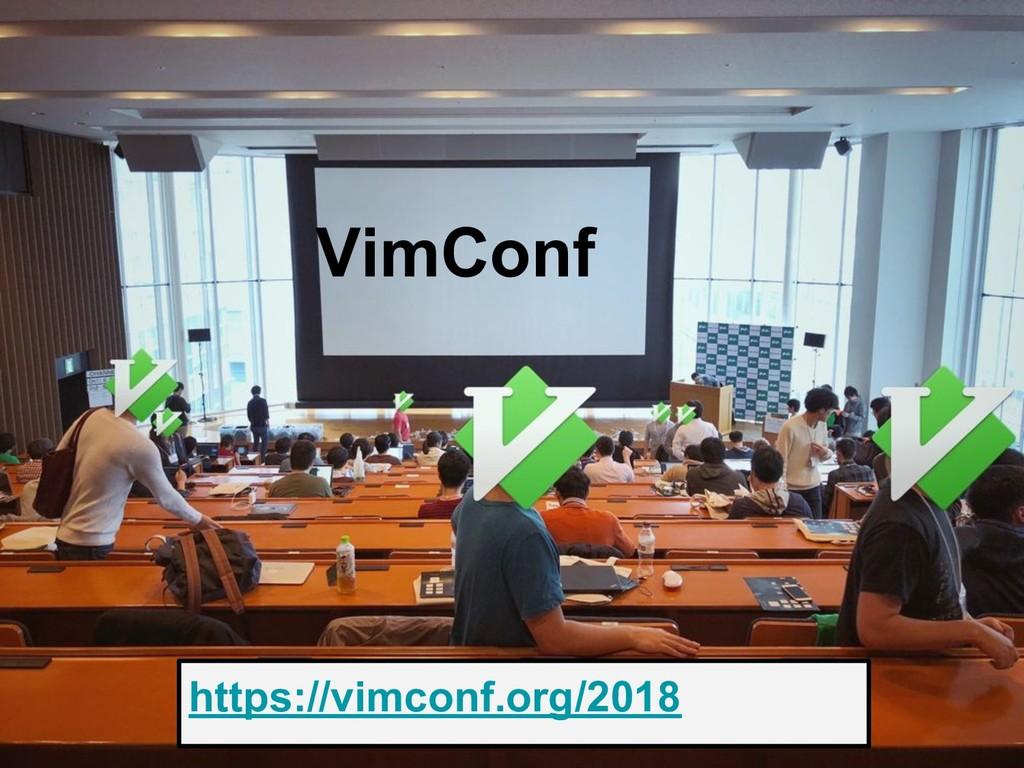 VimConf https://vimconf.org/2018