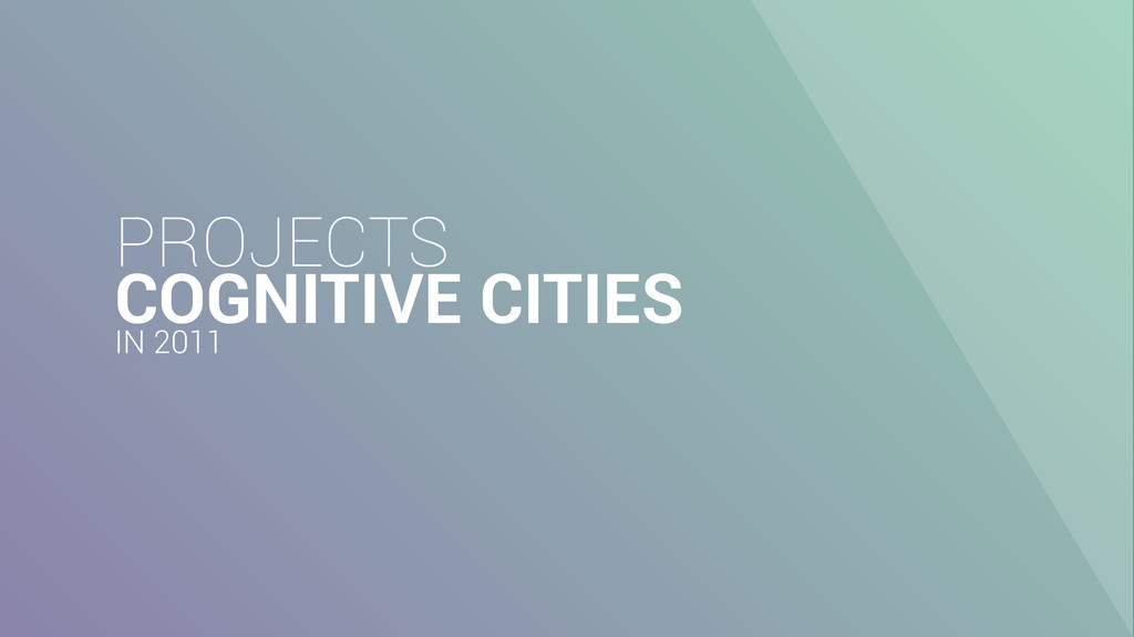 PROJECTS COGNITIVE CITIES IN 2011