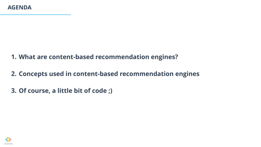 AGENDA 1. What are content-based recommendation...