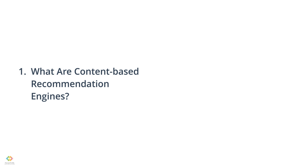 1. What Are Content-based  Recommendation  En...