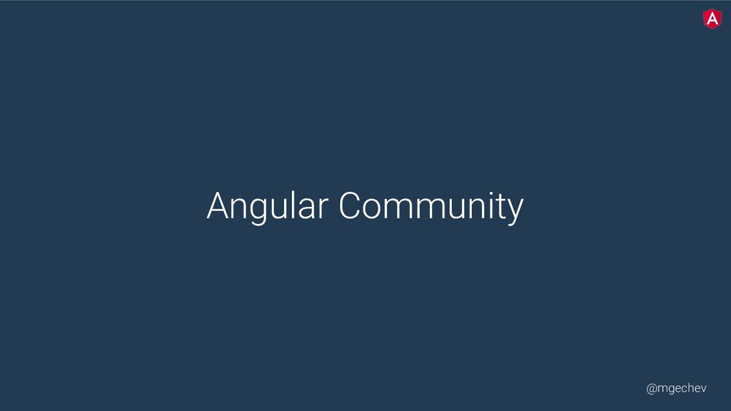 @mgechev Angular Community