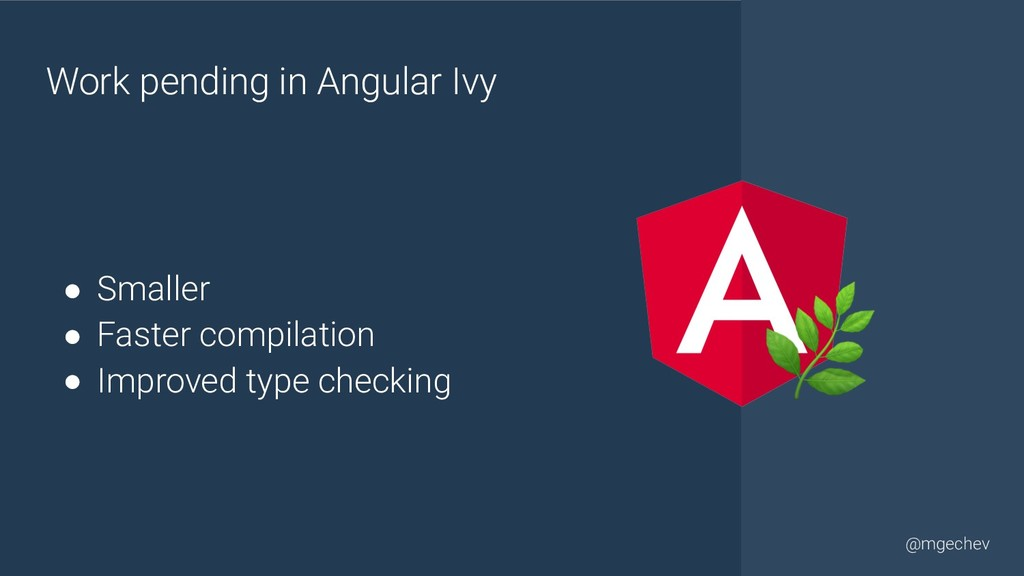 @yourtwitter @mgechev Work pending in Angular I...