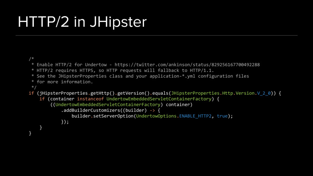 HTTP/2 in JHipster /* * Enable HTTP/2 for Under...