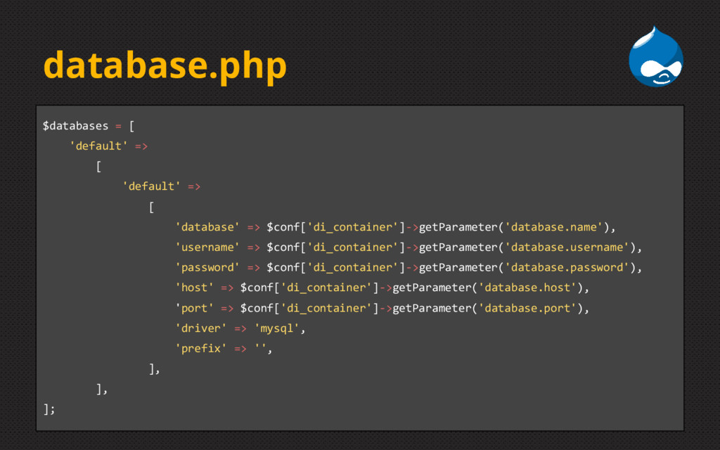 database.php $databases = [ 'default' => [ 'def...